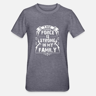 The Force Awakens The force is strong in my family... - Unisex Polycotton T-Shirt