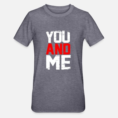 You and Me - Unisex Polycotton T-Shirt