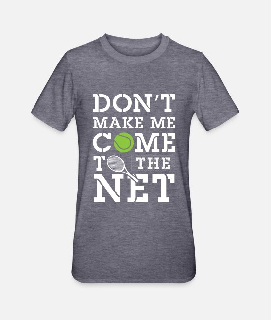 Training T-shirts - Don't make me come to the net - Tennis - Unisex Polycotton T-shirt navy gemêleerd
