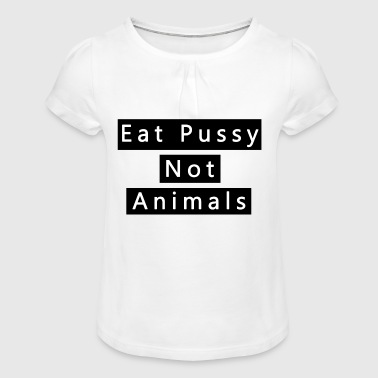 Eat pussy distress pussy - Girl's T-Shirt with Ruffles