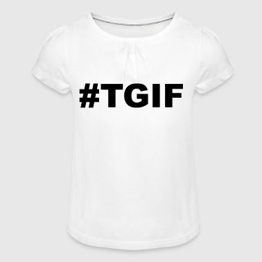 TGIF - Girl's T-Shirt with Ruffles