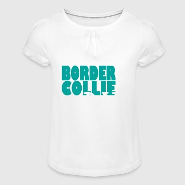 BORDER COLLIE DOG DAD - Mädchen-T-Shirt mit Raffungen