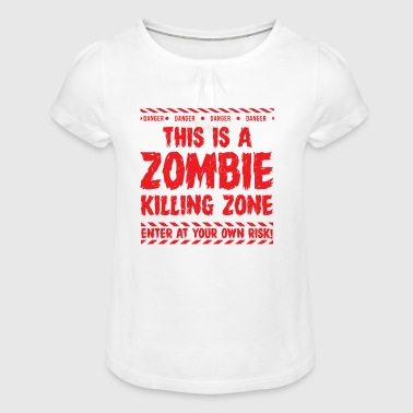 HALLOWEEN - THIS IS A ZOMBIE KILLING ZONE - Girl's T-Shirt with Ruffles