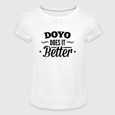 DOYO, Do Yourself does it better, machs dir selbst - Mädchen-T-Shirt mit Raffungen