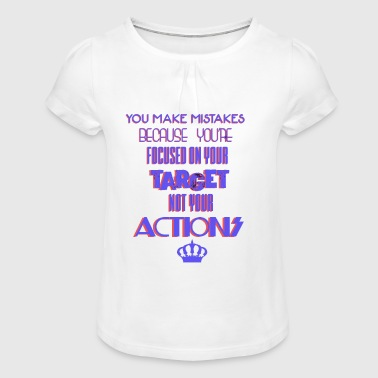 Focus on your actions - Girl's T-Shirt with Ruffles