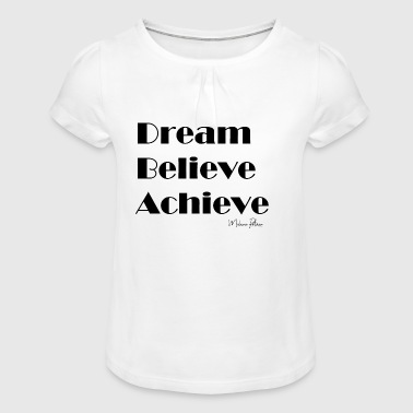 DREAM BELIEVE ACHIEVE - Girl's T-Shirt with Ruffles