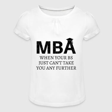 MBA Bachlor Master Degree School Graduation Shirt - Girl's T-Shirt with Ruffles