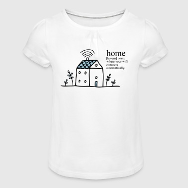 Home is where your wifi connects automatically - Mädchen-T-Shirt mit Raffungen