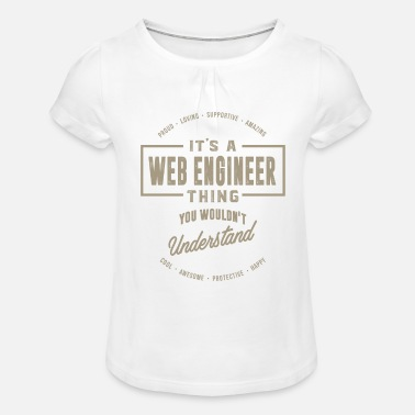 Web Engineer Web Engineer Thing - Girls' Ruffle T-Shirt