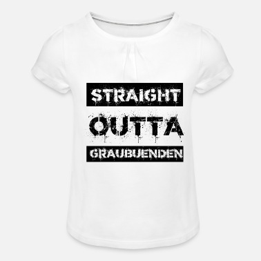 Grisons Straight Outta Grisons gift city - Girls' Ruffle T-Shirt