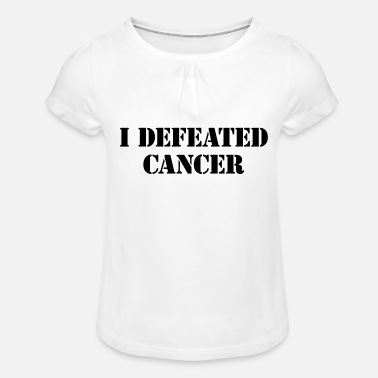 Defeat I have defeated cancer - I defeated cancer - Girls' Ruffle T-Shirt