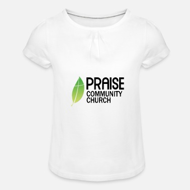 Community praise community church - T-shirt à fronces Fille