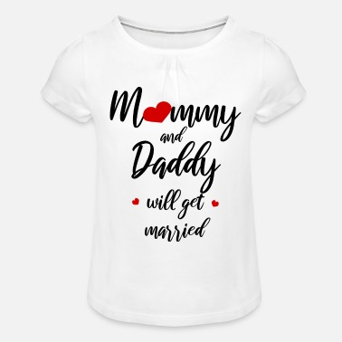 Marry Mommy and Daddy married - Girls' Ruffle T-Shirt