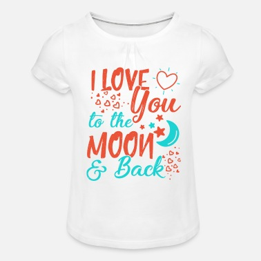 Love I Love You To The Moon and back - Girls' Ruffle T-Shirt
