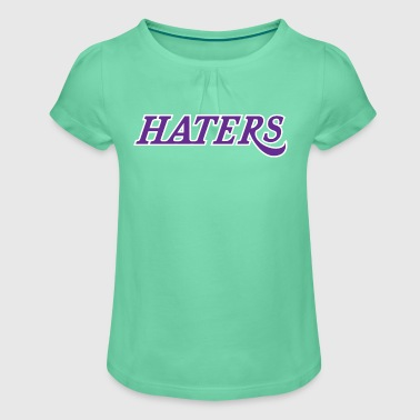 haters - Girl's T-Shirt with Ruffles