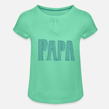 papa - T-shirt à fronces Fille