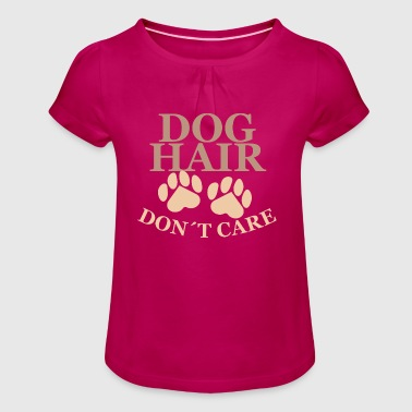 Dog Hair dont care - Girl's T-Shirt with Ruffles