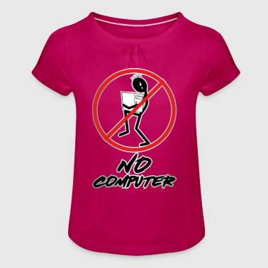 No computer - Girl's T-Shirt with Ruffles