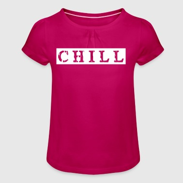 Chill chill out - Girl's T-Shirt with Ruffles