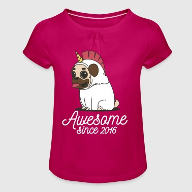 Awesome since 2016 | Funny Unicorn Pug - Girl's T-Shirt with Ruffles