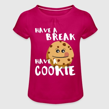 have a break have a cookie - Mädchen-T-Shirt mit Raffungen