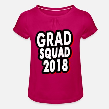 Grad School Grad Squad 2018 Funny Gift - Girl's T-Shirt with Ruffles