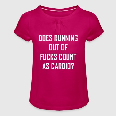 Fuck Workout Running Out Of Fuck Cardio Sports Workout Gift - Girl's T-Shirt with Ruffles