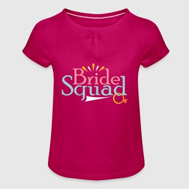 Bride Squad - Girl's T-Shirt with Ruffles