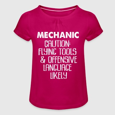 Mechanic Caution Flying Tools Offensive Language - Girl's T-Shirt with Ruffles