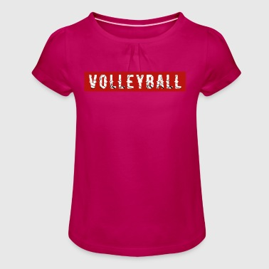 Cool volleyball gift - Girl's T-Shirt with Ruffles