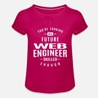 Web Engineer Web Engineer - Girls' Ruffle T-Shirt