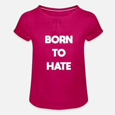 To Hate BORN TO HATE - Girls' Ruffle T-Shirt