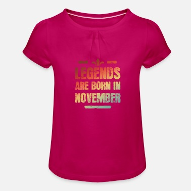 Legends are born in November - Girls' Ruffle T-Shirt