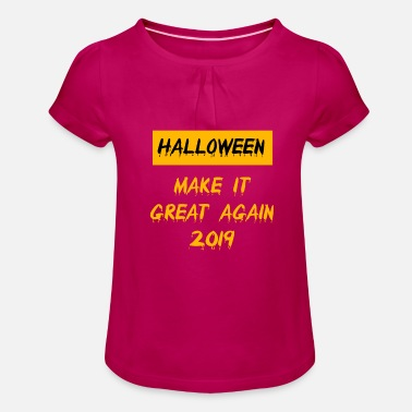 halloween - make it great again 2019 gift idea - Girls' Ruffle T-Shirt