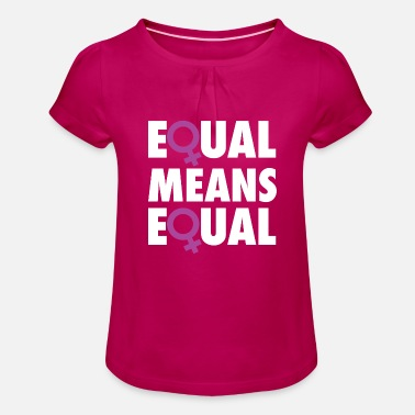 Equalizer Equal Means Equal - Girls' Ruffle T-Shirt