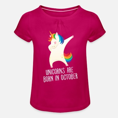 Unicorns Are Born In October Unicorns Are Born In October - Birthday Gift - T-shirt à fronces Fille