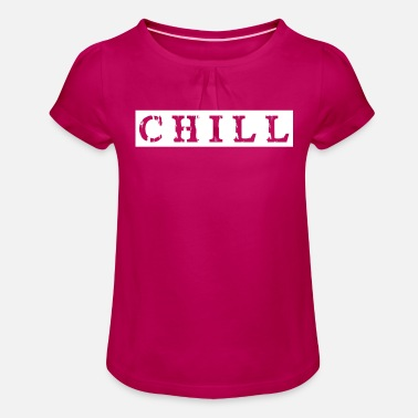 Chiller chill chill chill-out - T-shirt à fronces Fille