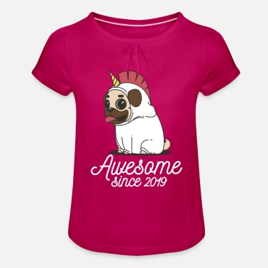 Since Awesome since 2019 | Funny Unicorn Pug - Mädchen T-Shirt mit Raffung