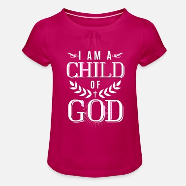 God I am a child of God - christian design - T-shirt med rynkning flicka