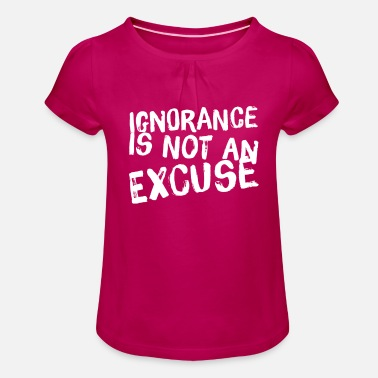 Ignorance ignorance - Girls' Ruffle T-Shirt