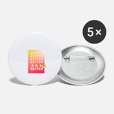 Bett BETTER BETTER BETTER BETTER AND BETTER - Buttons klein