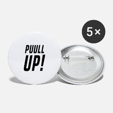 Bashment PUULL UP - Small Buttons
