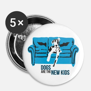 Dogs are the New Kids - Buttons klein 25 mm