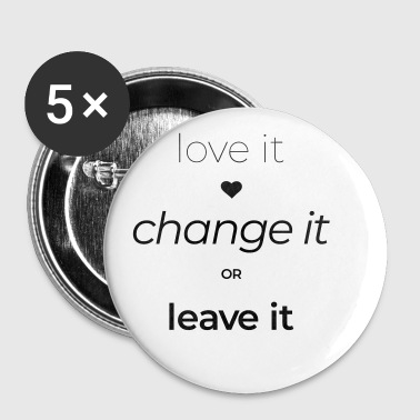 love it, change it or leave it - Buttons klein 25 mm