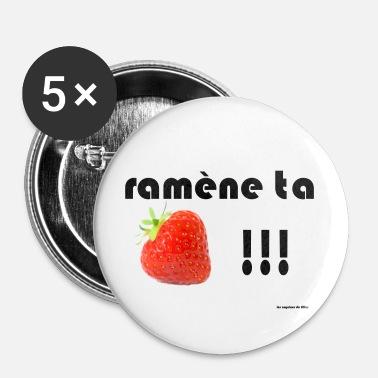 Fraise ramène ta fraise - Lot de 5 petits badges (25 mm) 7b7b64c0f84