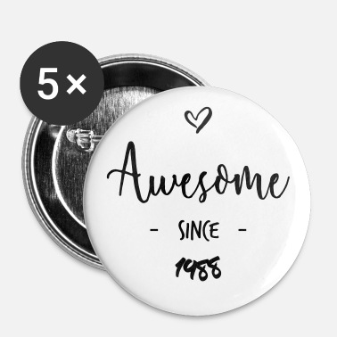 Since Awesome since 1988 - Badge petit 25 mm