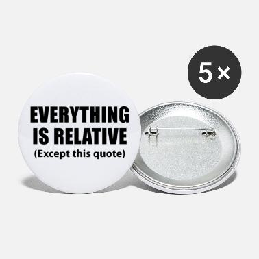 Famous Quotes Famous quote Einstein | Everything is relative - Small Buttons