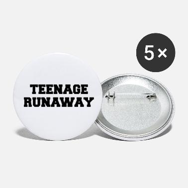 Teenager Teenage Runaway Funny Quote - Petits badges