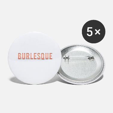 Burlesque BURLESQUE - Small Buttons