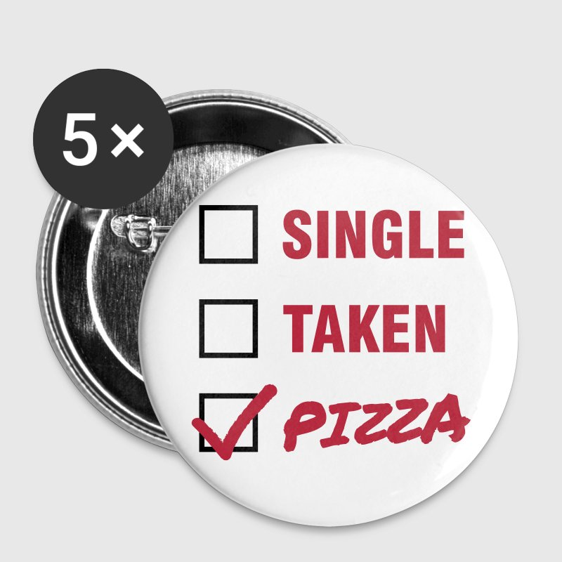 Single / Taken / Pizza - Funny & Cool Statment - Buttons small 25 mm
